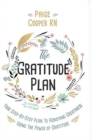 Image for The Gratitude Plan : Your Step-By-Step Plan to Achieving Greatness Using the Power of Gratitude
