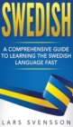 Image for Swedish : A Comprehensive Guide to Learning the Swedish Language Fast