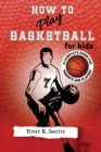 Image for How to Play Basketball for Kids : : A Complete Guide for Parents and Players (149 Pages)