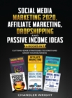 Image for Social Media Marketing 2020 : Affiliate Marketing, Dropshipping and Passive Income Ideas - 6 Books in 1 - Cutting-Edge Strategies to Start and Grow Your Business