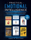 Image for Practical Emotional Intelligence : 6 Books in 1 - Anger Management, Cognitive Behavioral Therapy, Stoicism, Public Speaking, and Self-Discipline
