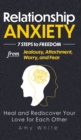 Image for Relationship Anxiety : 7 Steps to Freedom from Jealousy, Attachment, Worry, and Fear - Heal and Rediscover Your Love for Each Other