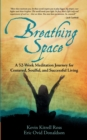 Image for Breathing Space : A 52-Week Meditation Journey for Centered, Soulful, and Successful Living