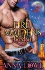 Image for Fire Maidens : London