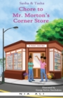 Image for Sasha and Tasha : Chore to Mr. Morton's Corner Store