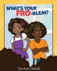 Image for What's Your FRO-blem?