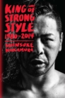 Image for King of strong style 1980-2014