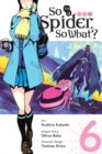 Image for So I'm a spider, so what?Volume 6