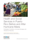 Image for Health and Social Services in Puerto Rico Before and After Hurricane Maria : Predisaster Conditions, Hurricane Damage, and Themes for Recovery
