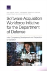 Image for Software Acquisition Workforce Initiative for the Department of Defense : Initial Competency Development and Preparation for Validation