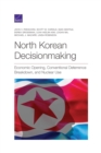 Image for North Korean Decisionmaking : Economic Opening, Conventional Deterrence Breakdown, and Nuclear Use