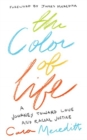 Image for The color of life  : a journey toward love and racial justice