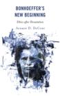Image for Bonhoeffer's New Beginning : Ethics after Devastation