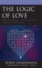 "Image for The logic of love: discovering Paul's ""implicit ethics"" through 1 Corinthians"