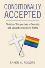 Image for Conditionally Accepted : Christians' Perspectives on Sexuality and Gay and Lesbian Civil Rights