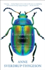 Image for Extraordinary Insects : The Fabulous, Indispensable Creatures Who Run Our World