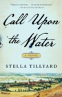 Image for Call Upon the Water : A Novel