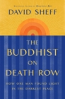 Image for The Buddhist on Death Row : How One Man Found Light in the Darkest Place