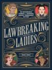 Image for Lawbreaking ladies  : 50 tales of daring, defiant, and dangerous women from history