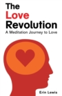 Image for The Love Revolution : A Meditation Journey to Love