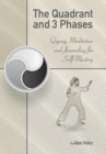 Image for The Quadrant and 3 Phases : Qigong, Meditation and Journaling for Self-Mastery