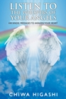Image for Listen to the Whispers of Your Angels : 444 Angel Messages to Awaken Your Heart