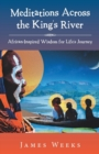 Image for Meditations Across the King's River : African-Inspired Wisdom for Life's Journey