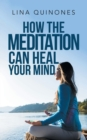Image for How the Meditation Can Heal Your Mind