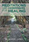 Image for Meditations and Ceremonies for Healing : A Handbook for Personal Growth and Wellness