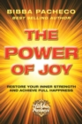 Image for The Power of Joy : Restore Your Inner Strength and Achieve Full Happiness
