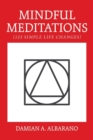 Image for Mindful Meditations : 123 Simple Life Changes