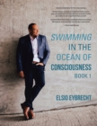 Image for Swimming in the Ocean of Consciousness : Book 1