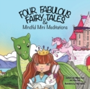 Image for Four Fabulous Fairy Tales & Mindful Mini Meditations