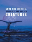 Image for Save the Whales, Dolphins, and All Sea Creatures