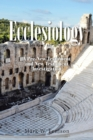 Image for Ecclesiology : A Study of the Church