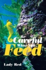 Image for Be Careful What You Feed