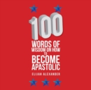 Image for 100 Words of Wisdom on How to Become Apastolic