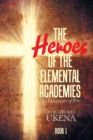Image for The Heroes of the Elemental Academies : Book 1: The Mountain of Fire
