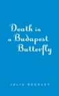 Image for Death In A Budapest Butterfly : A Hungarian Tea House Mystery #1