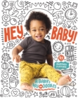 Image for Hey, Baby! : A Baby's Day in Doodles
