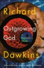 Image for Outgrowing God : A Beginner's Guide