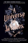 Image for A Universe of Wishes : A We Need Diverse Books Anthology