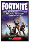 Image for Fortnite Game, Battle Royale, Download, PS4, Tips, Multiplayer, Guide Unofficial