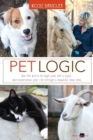 Image for Pet Logic : See the World Through Your Pet's Eyes and Experience Your Life Through a Beautiful New Lens