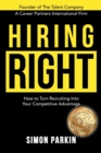 Image for Hiring Right : How to Turn Recruiting Into Your Competitive Advantage