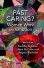Image for Past Caring? : Women, work and emotion
