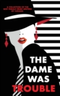 Image for The Dame Was Trouble