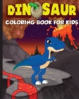 Image for Dinosaur Coloring Book for Kids : The Perfect Gift for Kids, Ages 2-4 and Ages 4-8