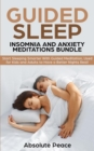 Image for Guided Sleep, Insomnia and Anxiety Meditations Bundle : Start Sleeping Smarter With Guided Meditation, Used for Kids and Adults to Have a Better Nights Rest!