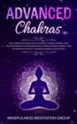 Image for Advanced Chakras : The Ultimate Beginners Guide to Balance Chakras, Improve Your Healing Power of Chakra Meditation to Radiate Positive Energy, Third Eye Awakening and of the Mind and Mindfulness of B
